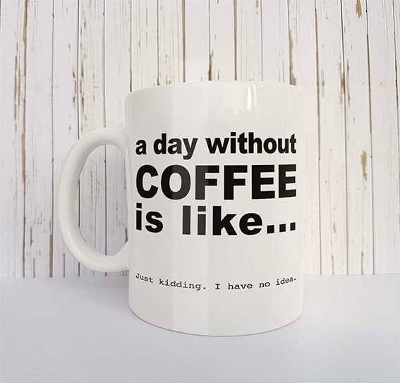 Mok met tekst A day without coffee