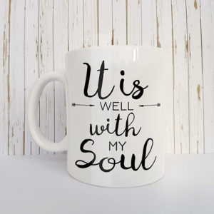 "Mok met tekst ""It is well with my soul"""