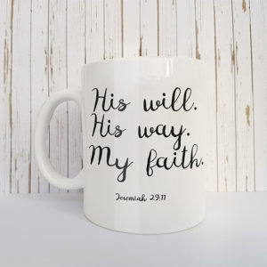 Mok met tekst His will, His way, My faith