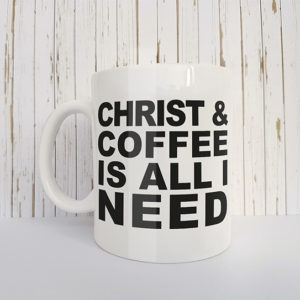 Mok met tekst Christ and coffee is all I need