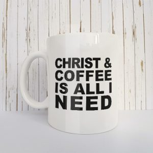 Mok Christ and coffee is all I need