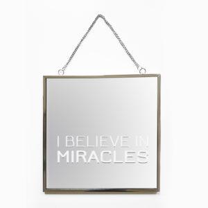 Spiegel Faith met tekst I believe in miracles