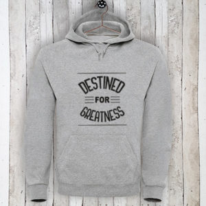 Hoodie met tekst Destined for greatness