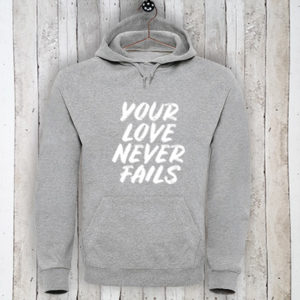 Hoodie met tekst Your love never fails