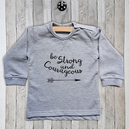 Sweater met tekst Be strong and courageous