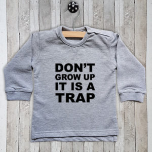 Sweater met tekst Don't grow up