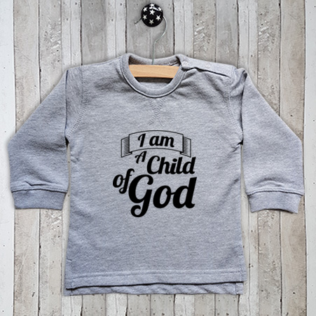 Sweater met tekst I am a child of god