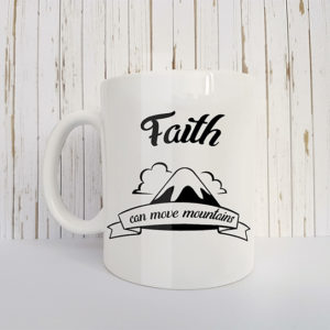 Mok met tekst Faith can move a mountain