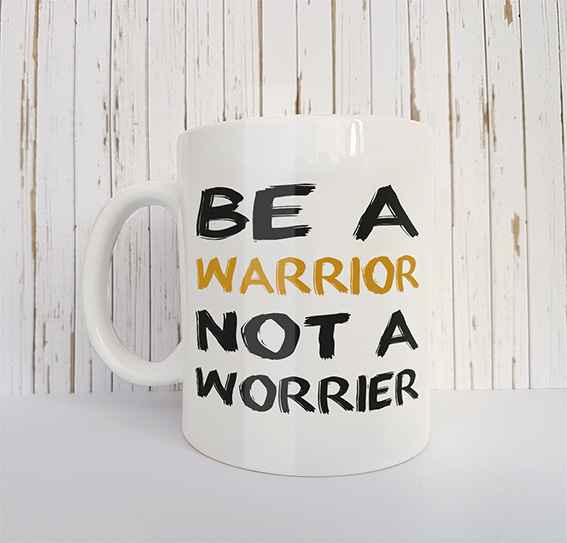 Mok met tekst Be a warrior not a worrier