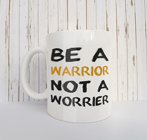 Mok met tekst Be a warrior not a worrier