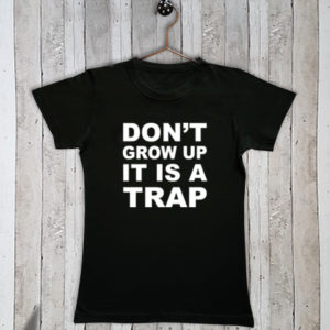 Basis t-shirt met tekst Don't grow up