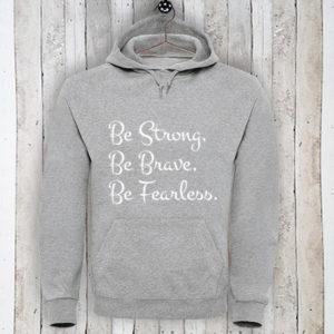 Hoodie met tekst Be strong Be brave