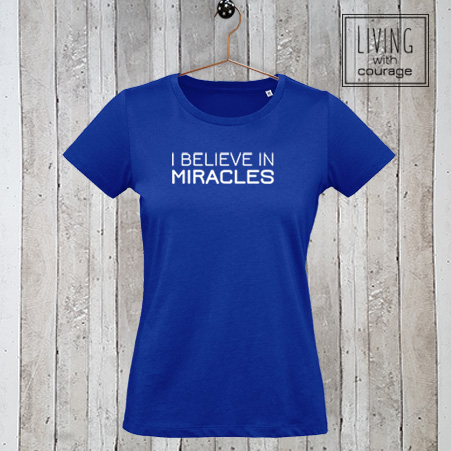 Dames t-shirt I believe in miracles