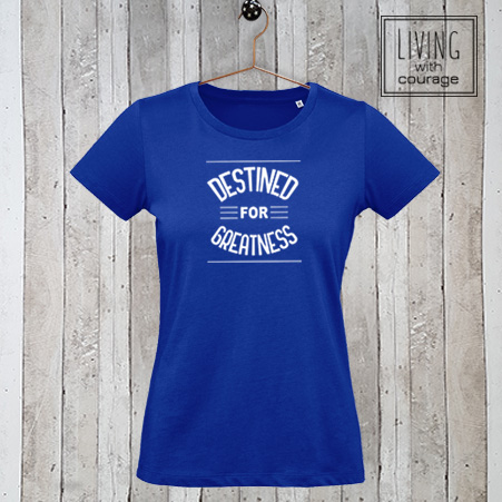 Dames t-shirt Destined for Greatness