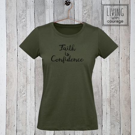 Dames t-shirt Faith is confidence