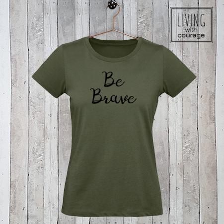 Dames t-shirt met tekst Be Brave