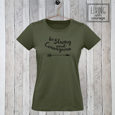 Dames t-shirt Be strong and courageous