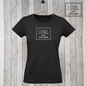 Dames t-shirt Living with courage