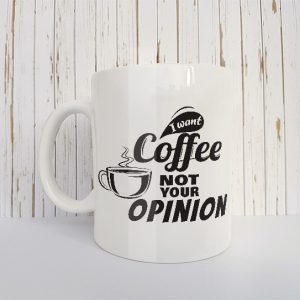 Mok I want coffee not your opinion