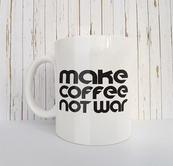Mok Make coffee not war
