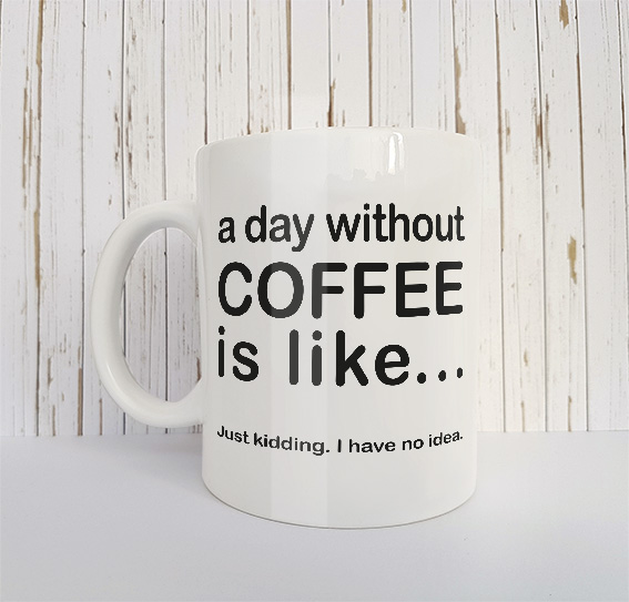 Mok A day without coffee is like