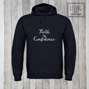 Christelijke Hoodie Faith is confidence