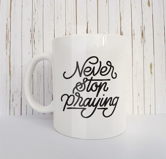 Christelijke Mok Never stop praying