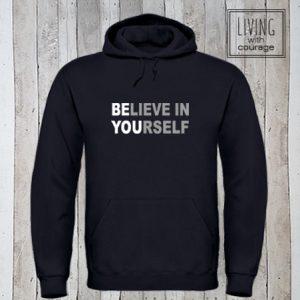 Hoodie Believe in yourself
