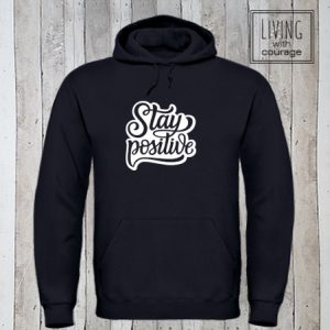 Hoodie Stay positive