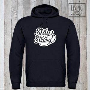 Hoodie Stay strong