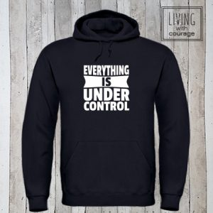 Hoodie Everything is under control