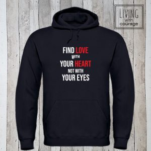 Hoodie Find love with your heart
