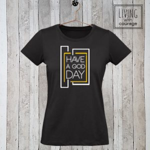 Christelijk T-Shirt Have a God day