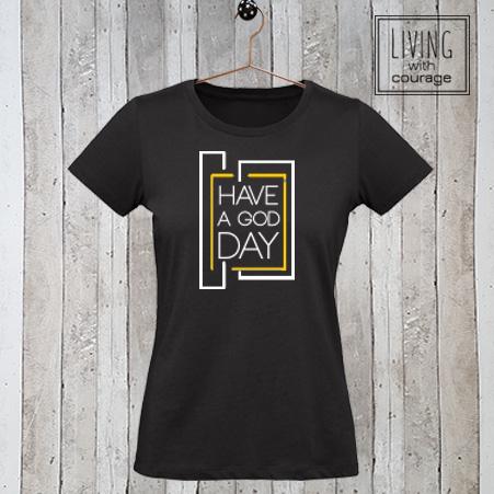 Christelijk T-Shirt Have a God day