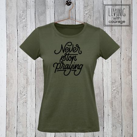 Christelijk T-Shirt Never stop praying