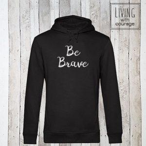 Organic Hoodie Be brave