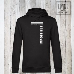 Organic Hoodie Believe in the impossible