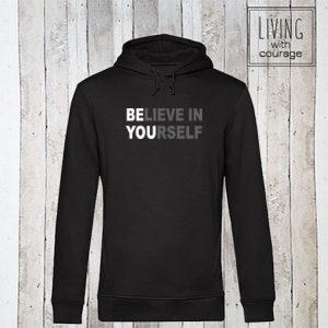 Organic Hoodie Believe in yourself