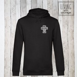 Organic Hoodie No more fear
